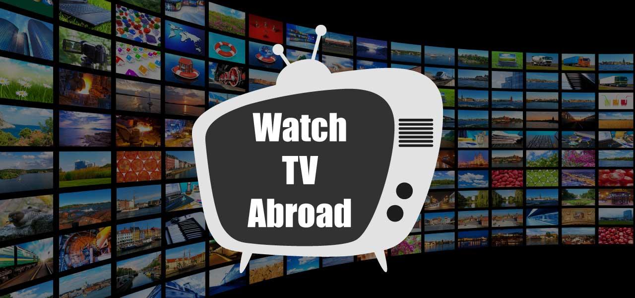 watch tv overseas